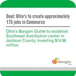 Gov. Nathan Deal: Ollie's To Create Approximately 175 Jobs In Commerce
